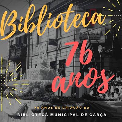 Biblioteca Municipal de Garça comemorou 76 anos de muitas histórias nesta terça-feira