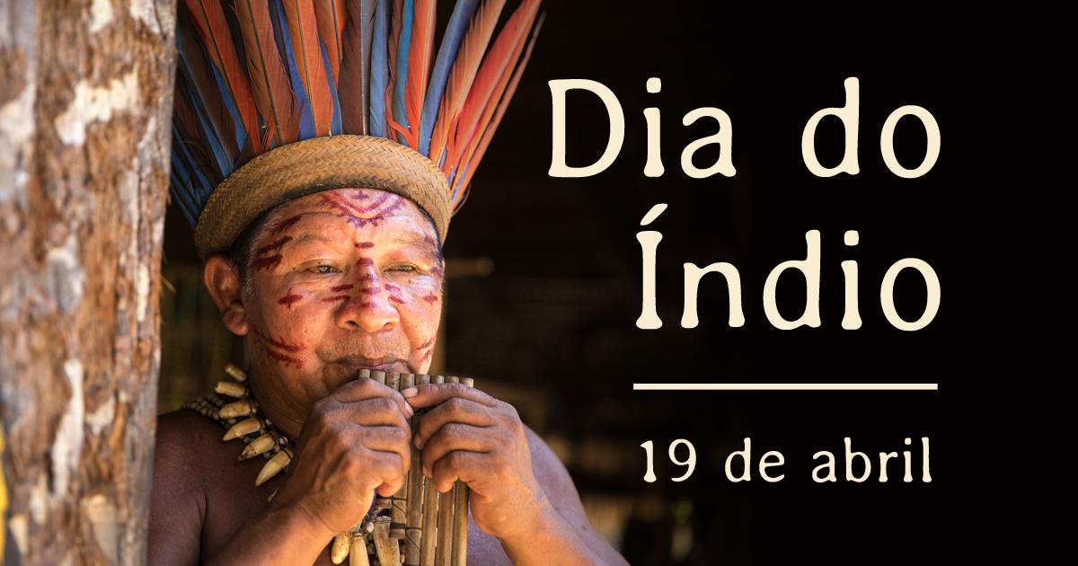 Hoje é comemorado o Dia do Índio